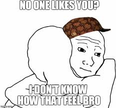 Meme I Know That Feel - i know that feel bro memes imgflip