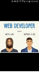 Web Developer Meme - web developer lhnat with a job without a job job meme on me me