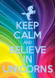 How To Make Keep Calm Memes - keep calm and believe in unicorns motivation pinterest