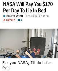 Nasa Will Pay You To Stay In Bed 25 Best Memes About Lay In Bed Lay In Bed Memes