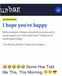 Meme Dictionary Definition - dictionary top definition i hope you re happy when someone is being