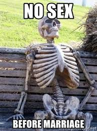 No Sex Meme - no sex before marriage waiting skeleton meme generator