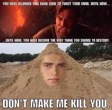 Sand Meme - i don t like sand i don t like sand know your meme