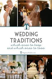 registry finder wedding wedding traditions which ones to keep and which ones to toss