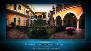 el hotel mas centrico de merida yucatan youtube