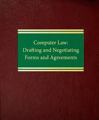 computer law drafting and negotiating forms and agreements