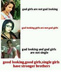 Single Girl Meme - gud girls are not gud looking gud looking girls are not gud girls