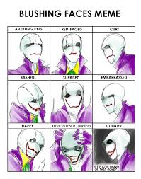 Blushing Meme - joker gaster blushing meme not really by smileyfaceorg on deviantart