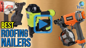 Bosch Roofing Nail Gun by Top 10 Roofing Nailers Of 2017 Review