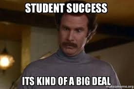 Success Meme - student success its kind of a big deal ron burgundy i am not