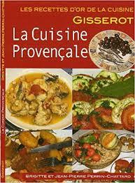 recette de cuisine provencale la cuisine provencale recettes d or amazon ca books