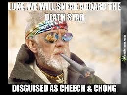 Cheech And Chong Memes - obi wan kenobi luke as cheech chong weed memes