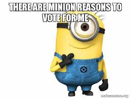 Vote For Me Meme - there are minion reasons to vote for me thoughtful minion make