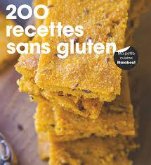 recettes de cuisine sans gluten amazon fr 200 recettes sans gluten collectif livres