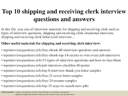 shipping and receiving manager resume top10shippingandreceivingclerkinterviewquestionsandanswers 150401020814 conversion gate01 thumbnail 4 jpg cb u003d1427872139