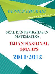 soal dan pembahasan un matematika sma ips 2011 2012 by genius