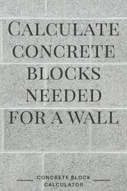 Retaining Wall Calculator And Price Concrete Block Calculator Find The Number Of Blocks Needed For A
