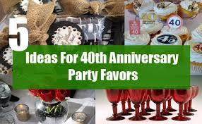40th wedding anniversary party ideas 5 ideas for 40th anniversary party favors favors