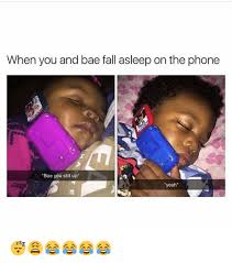 Meme Phone Falling On Face - when you and bae fall asleep on the phone bae you still up yeah