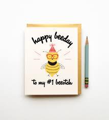 happy beeday beeotch funny silly sarcastic honey bee birthday