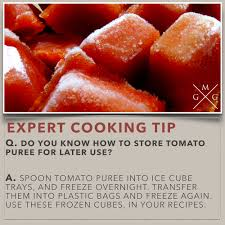 do you know how to store tomato puree for later use cooking tips