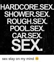 Rough Sex Meme - hardcore sex showersex rough sex pool sex car sex sex stay on my