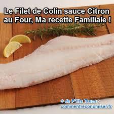 comment cuisiner le filet de colin le filet de colin sauce citron au four ma recette familiale