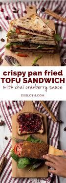 crispy pan fried tofu sandwich with chai cranberry sauce recipe