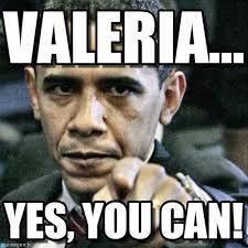 Valeria Meme - valeria pissed off obama meme on memegen