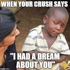 I Had A Dream Meme - third world skeptical kid meme imgflip