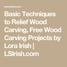 Free Wood Carving Ideas For Beginners by Basic Techniques To Relief Wood Carving Free Wood Carving