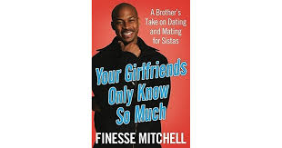 Sistas Rule - your girlfriends only know so much a brothers take on dating and