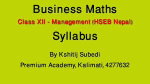 business maths syllabus introduction class xii management hseb