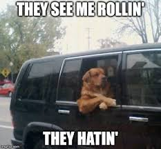 They See Me Rollin Meme - they see me rolling they hating imgflip