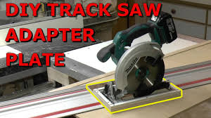 circular saw table saw adapter diy track saw adapter plate youtube