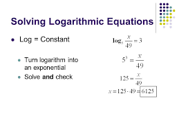 7 solving logarithmic equations log constant turn logarithm into an exponential solve and check