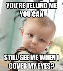 So You Re Telling Me Meme - skeptical baby know your meme