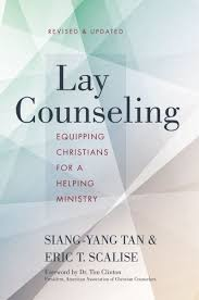 lay counseling revised and updated equipping christians for a