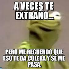 Rana Rene Memes - a veces te extra祓o rana rene meme on memegen