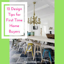 Interior Design Tips For Home 12 Interior Design Tips For First Time Buyers Dig This Design