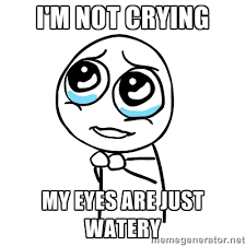 Watery Eyes Meme - watery memes image memes at relatably com