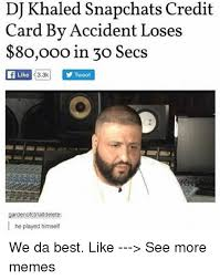 Meme Credit Card - dj khaled snapchats credit card by accident loses 8oooo in 30 secs