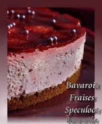 cuisine aux fraises bavarois fraises speculoos amour de cuisine
