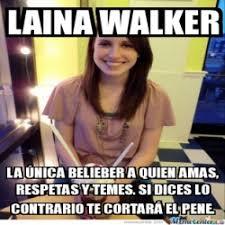 Laina Walker Meme - meme personalizado laina walker la única belieber a quien amas