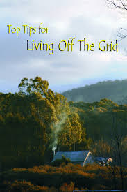 top tips for living off the grid dengarden