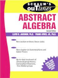 easy outlines schaum s outline of abstract algebra schaum s easy outlines