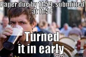 Memes Sorry - memes only the biggest procrastinators can relate t 28 photos