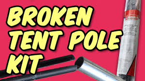 Awning Poles Replacement How To Repair A Broken Tent Pole Coleman Replacement Kit Youtube