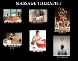 Massage Therapist Meme - image 250483 what people think i do what i really do know