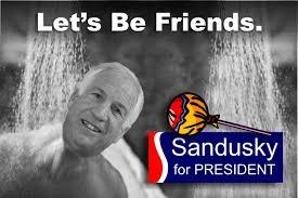 Sandusky Meme - sandusky to enter republican primary race